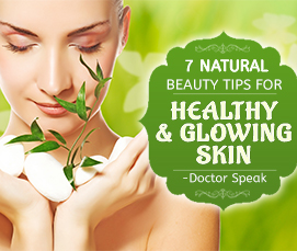 7 Natural Beauty Tips For Healthy & Glowing Skin � Doctor Speaks