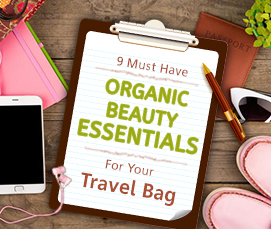 9 must-have Organic Beauty Essentials for Your Travel Bag