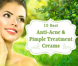 10 Best Anti-Acne And Pimple Treatment Creams in India