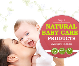5 Best Organic and Natural Baby Care Products in India