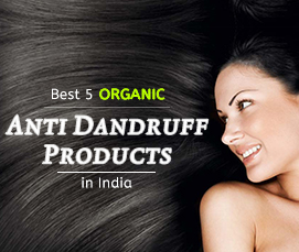 Best 5 Organic Anti-Dandruff Products in India