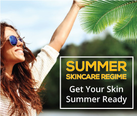 SUMMER SKINCARE REGIME -Get your Skin Summer Ready