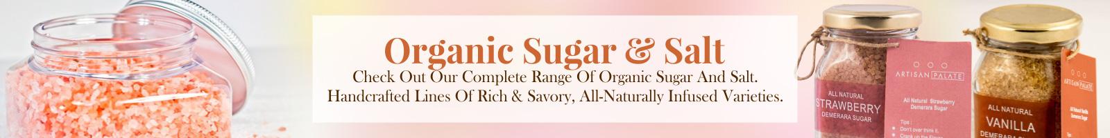 Organic Sugar and Salt